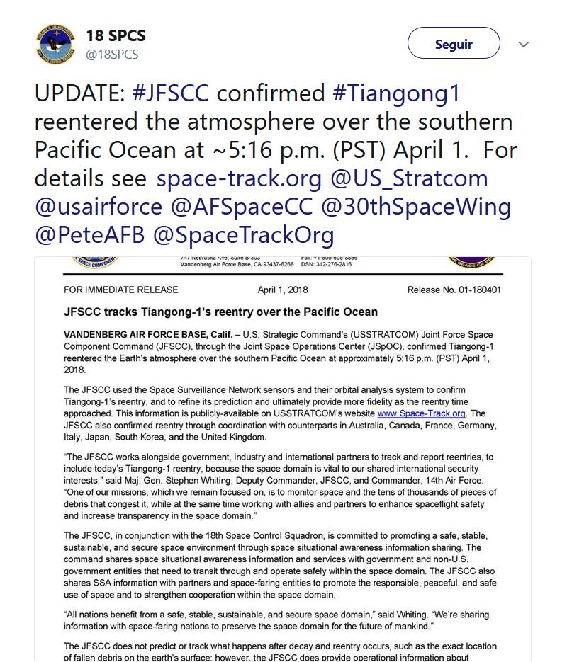 """O 18º Esqudrão de Controle Espacial (18 SPCS) confirmou a reentrada da Tiangong-1 no Twitter, de acordo com a New Scientist. """"A #Tiangong1 reentrou na atmosfera sobre o sul do Oceano Pacífico às ~21h16 (horário de Brasília) em 1º de abril"""". escreveu o 18 SPCS."""